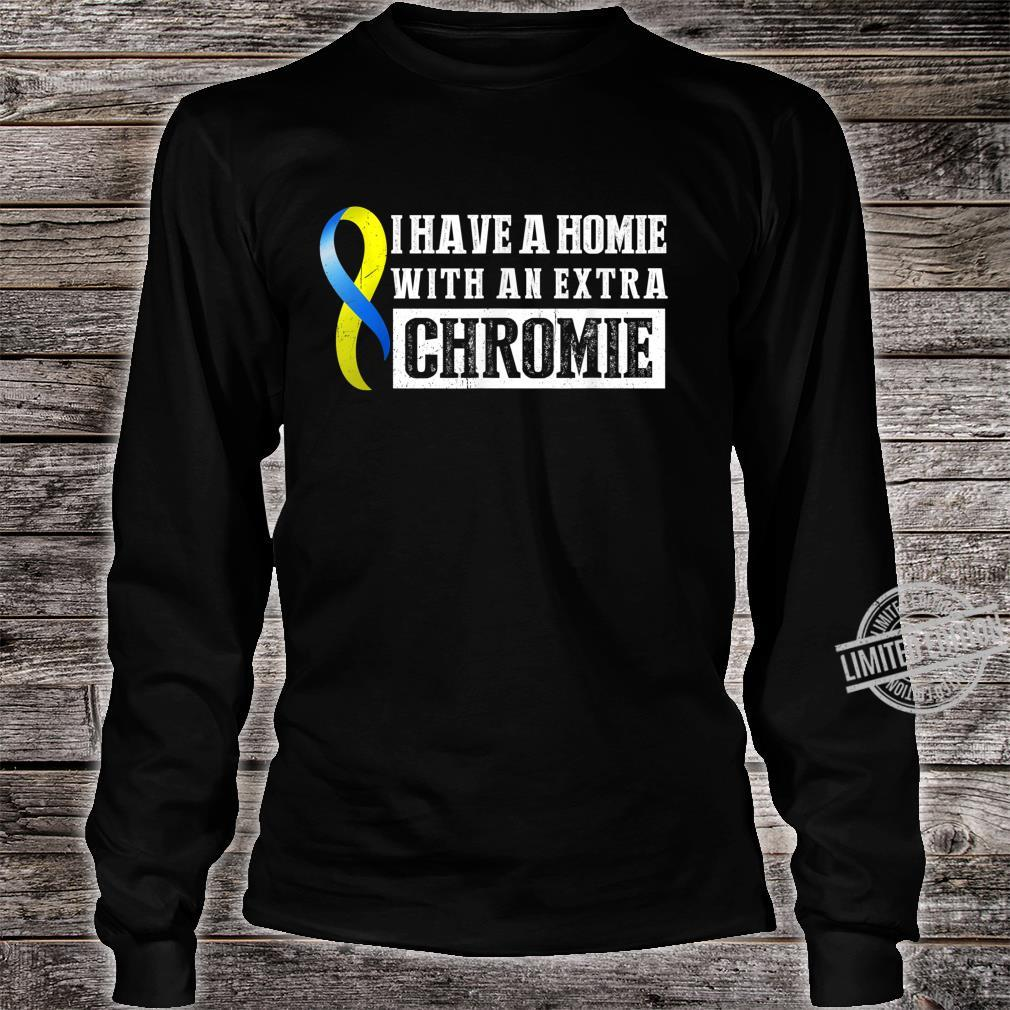 I Have A Homie With An Extra Chromie Down Syndrome Awareness Shirt long sleeved