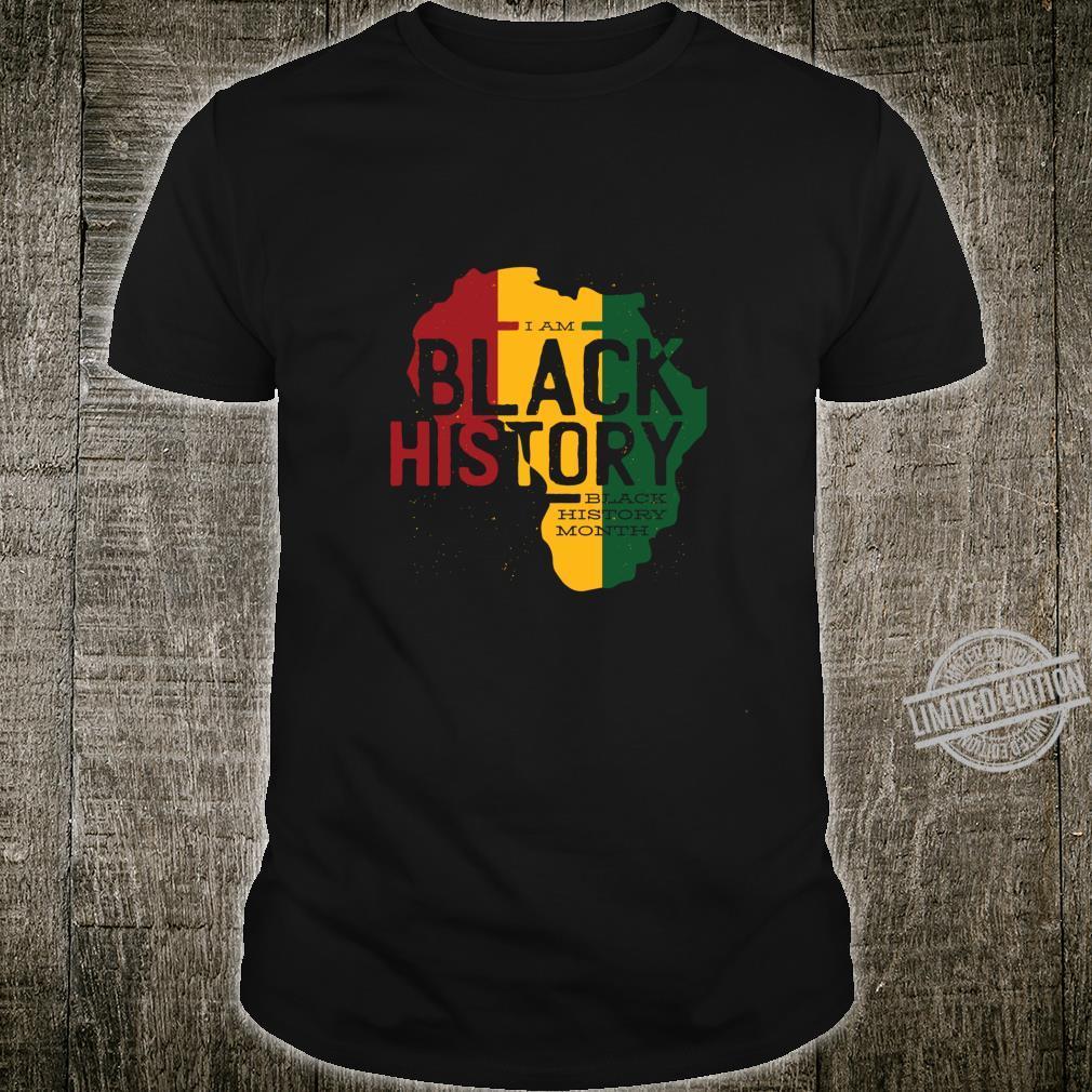 I am Black History l Black History Month Quote Shirt
