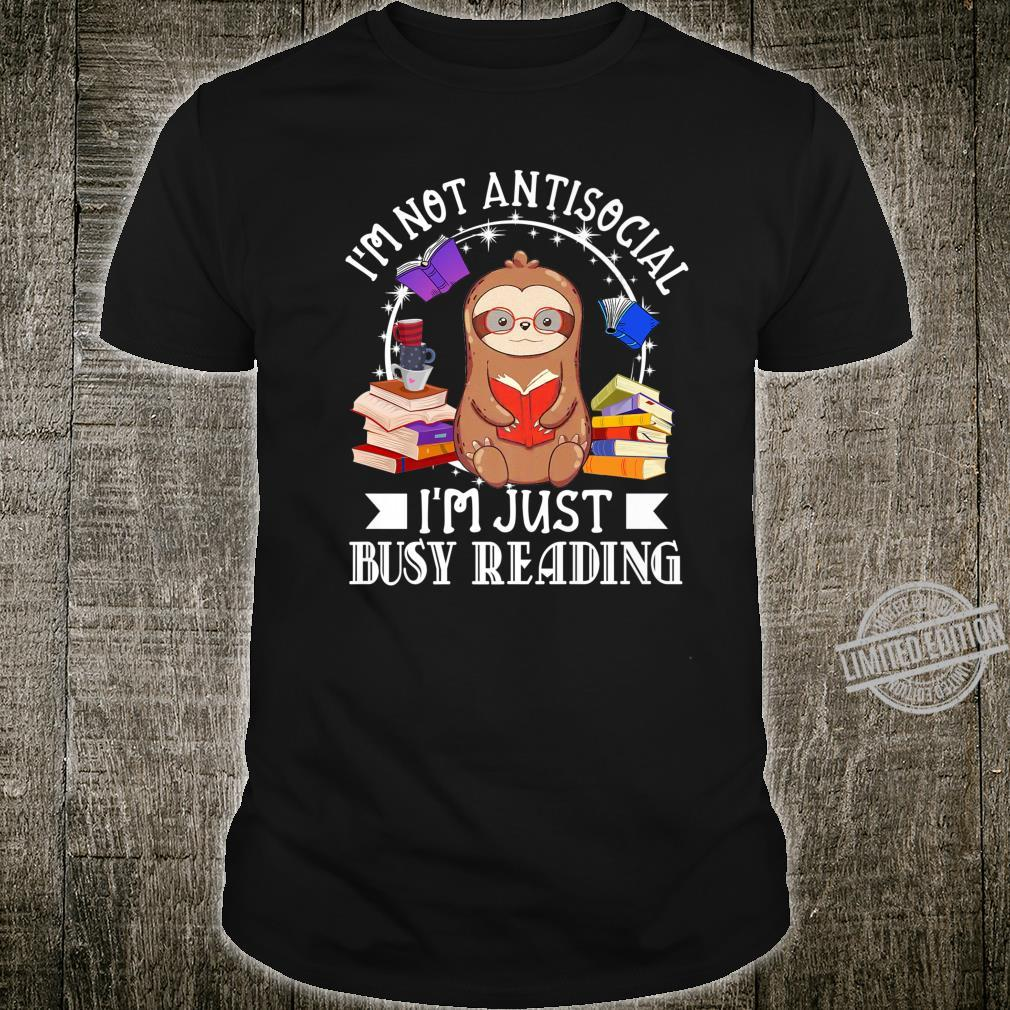 I am Not Antisocial I am Just Busy Reading Sloth Shirt