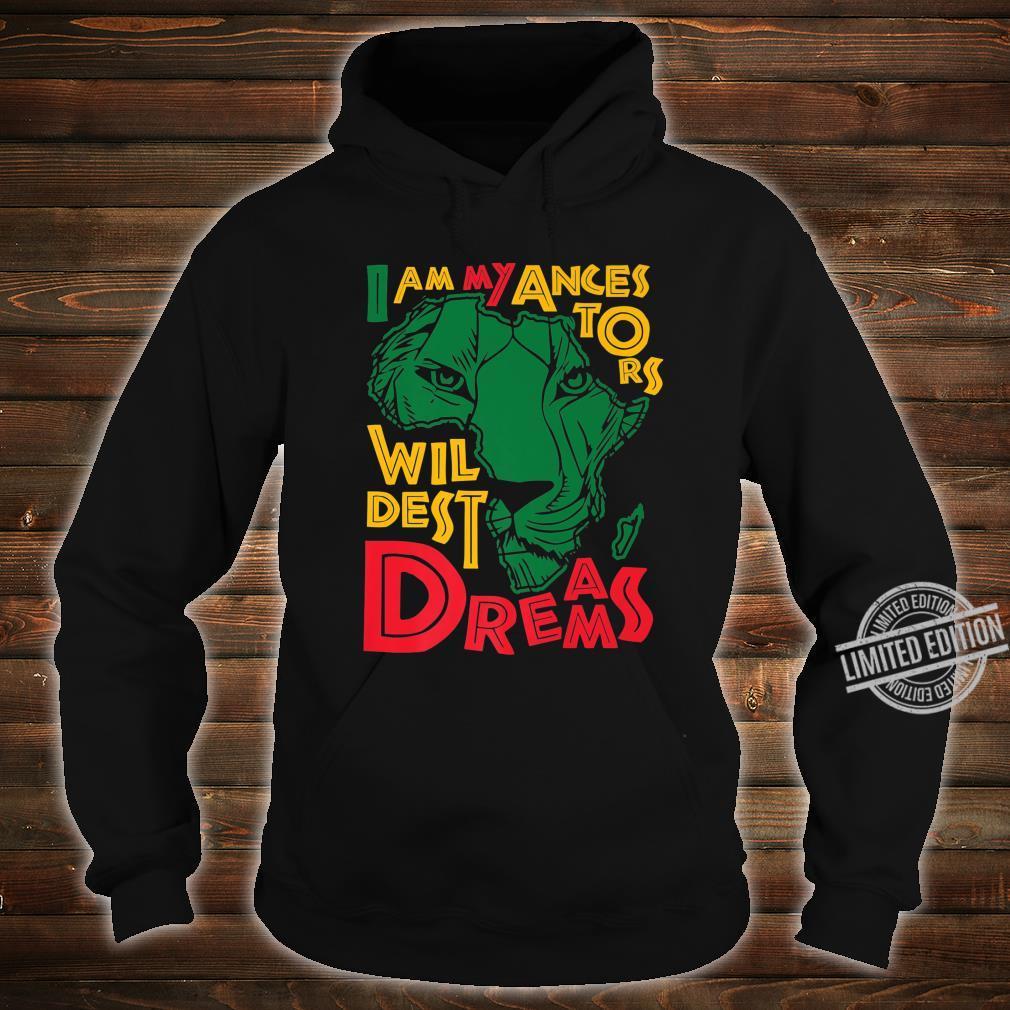 I Am My Ancestors Wildest Dreams Black History Month Gift Unisex Hoodie Men//Women