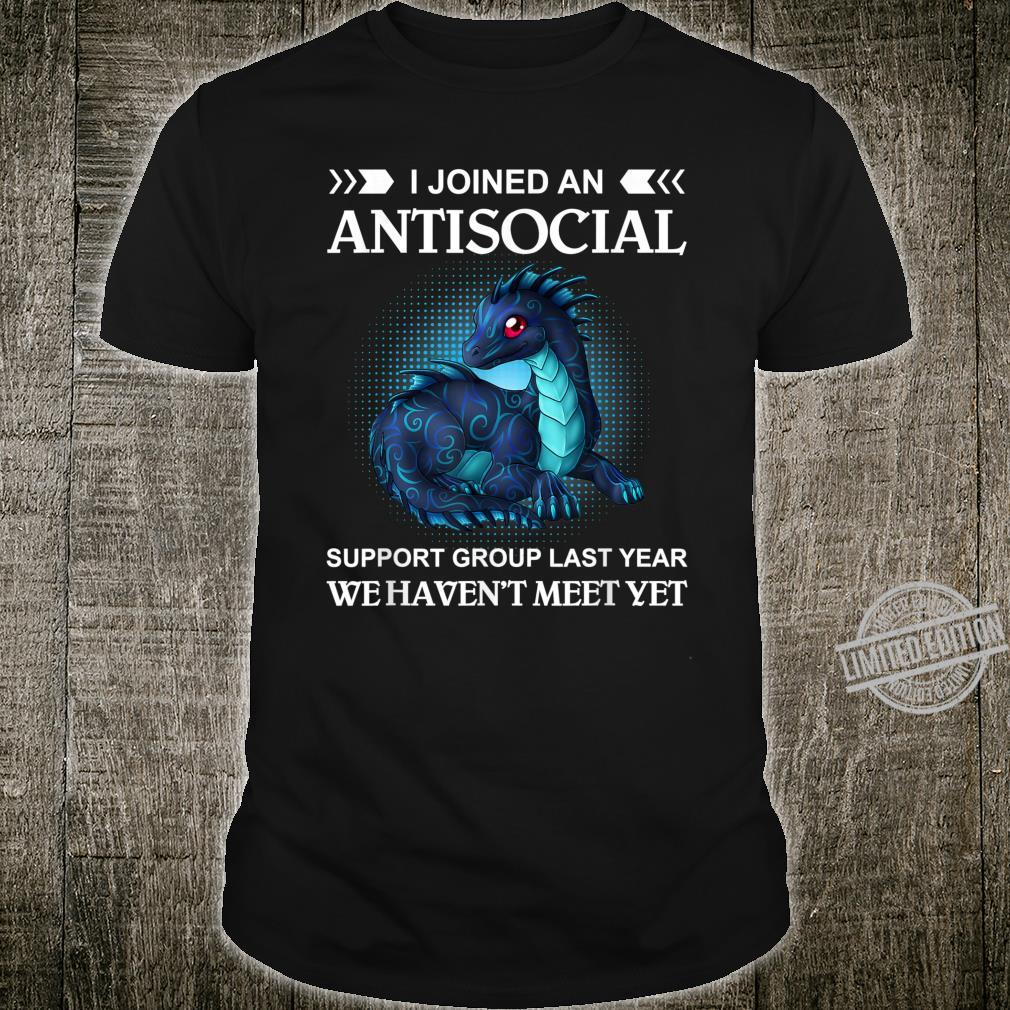 I joined an antisocial support group last year Shirt