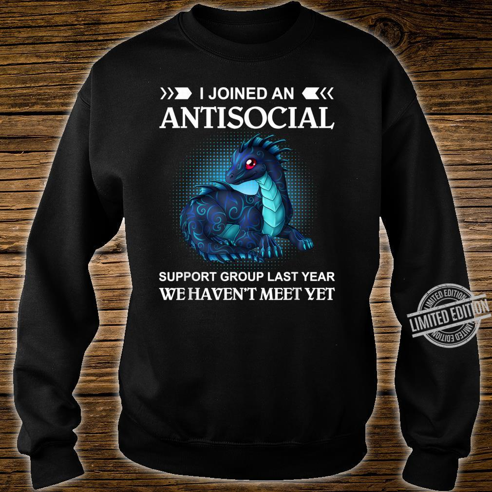 I joined an antisocial support group last year Shirt sweater