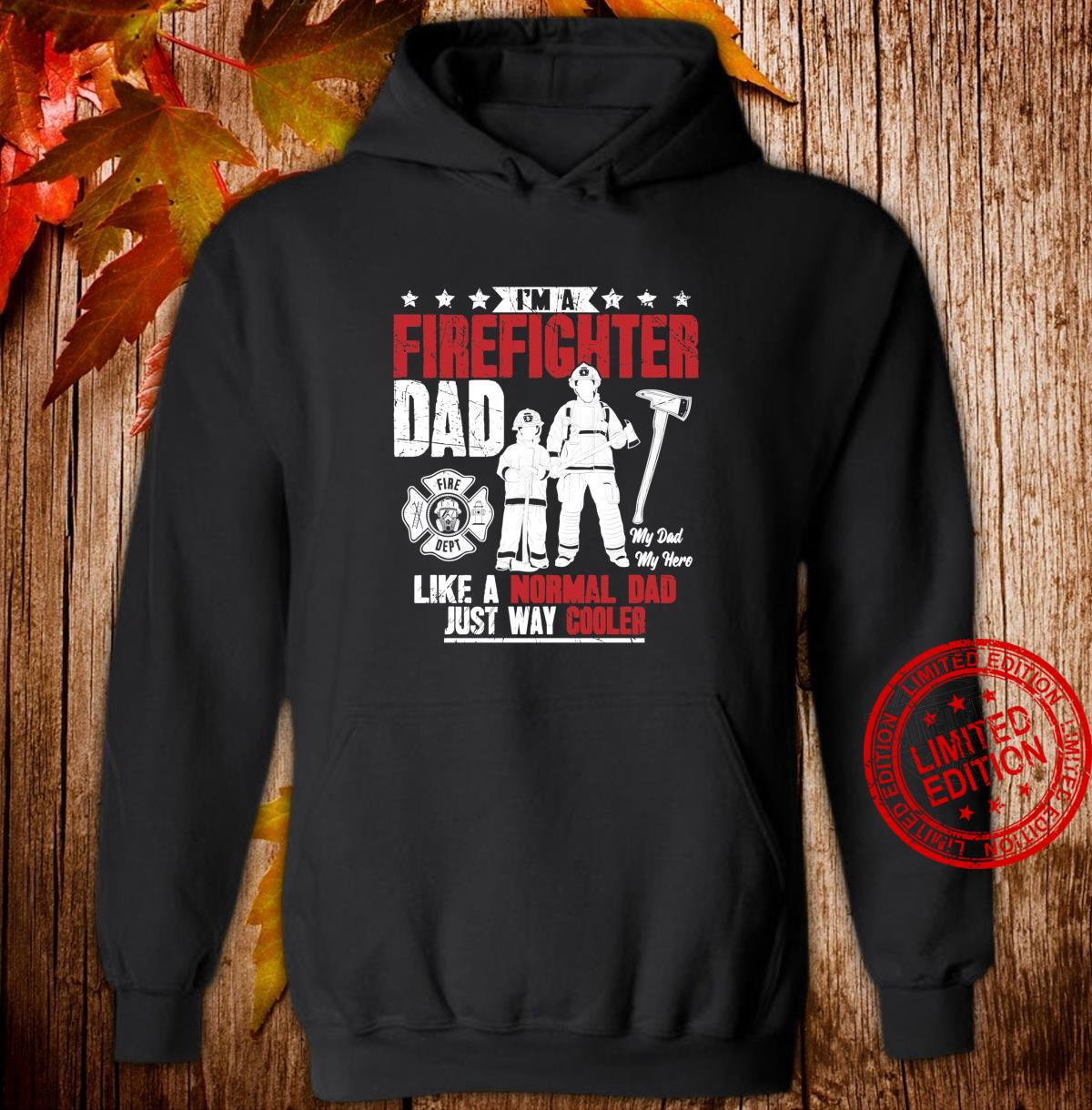 I'm A FireFighter Dad Like A Normal Dad Just Way Cooler Shirt hoodie