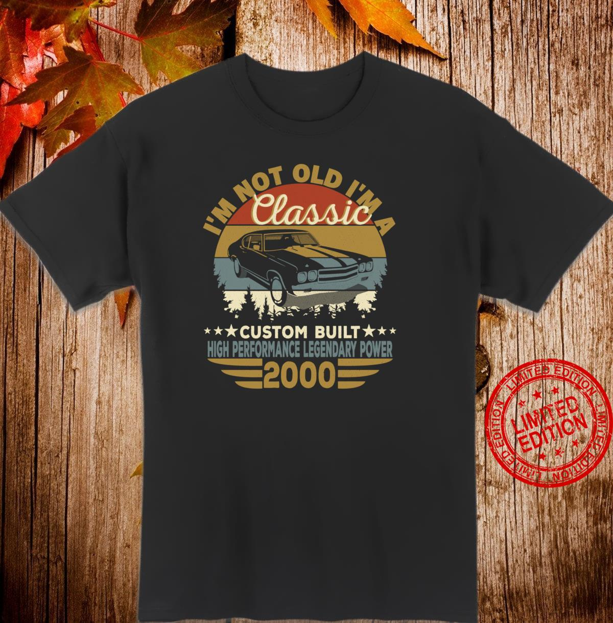 I'm Not Old I'm Classic Car Birthday 2000 Shirt