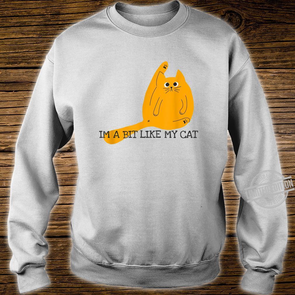 'I'm a Bit Like My Cat' Weird Cat Lady Shirt sweater