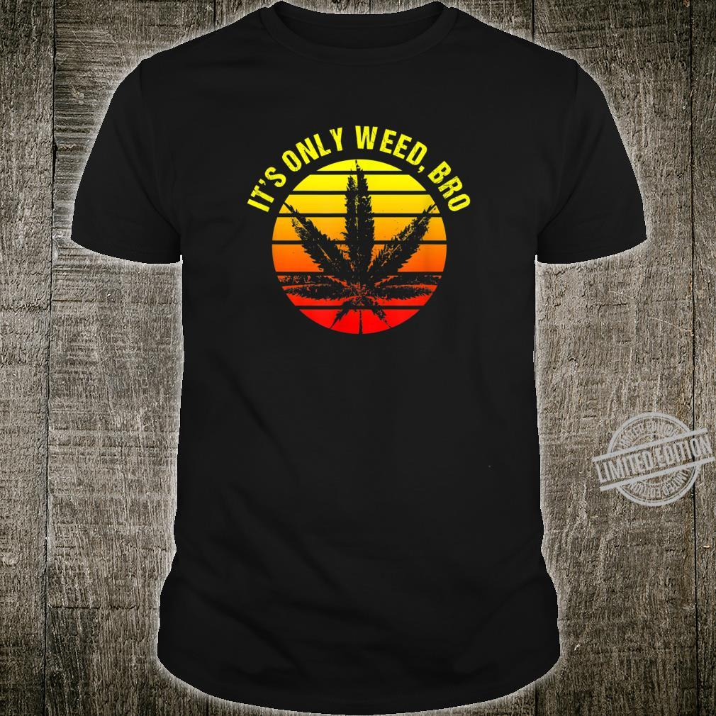 It's Only Weed Bro Retro Sunset Shirt