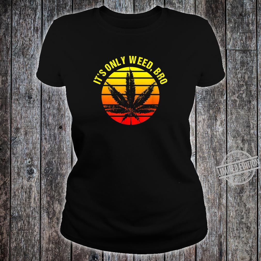 It's Only Weed Bro Retro Sunset Shirt ladies tee