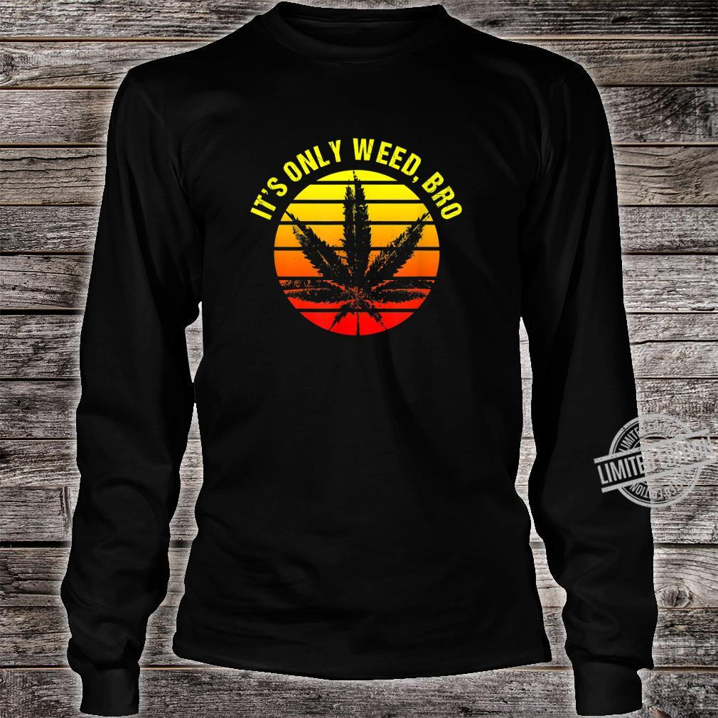 It's Only Weed Bro Retro Sunset Shirt long sleeved