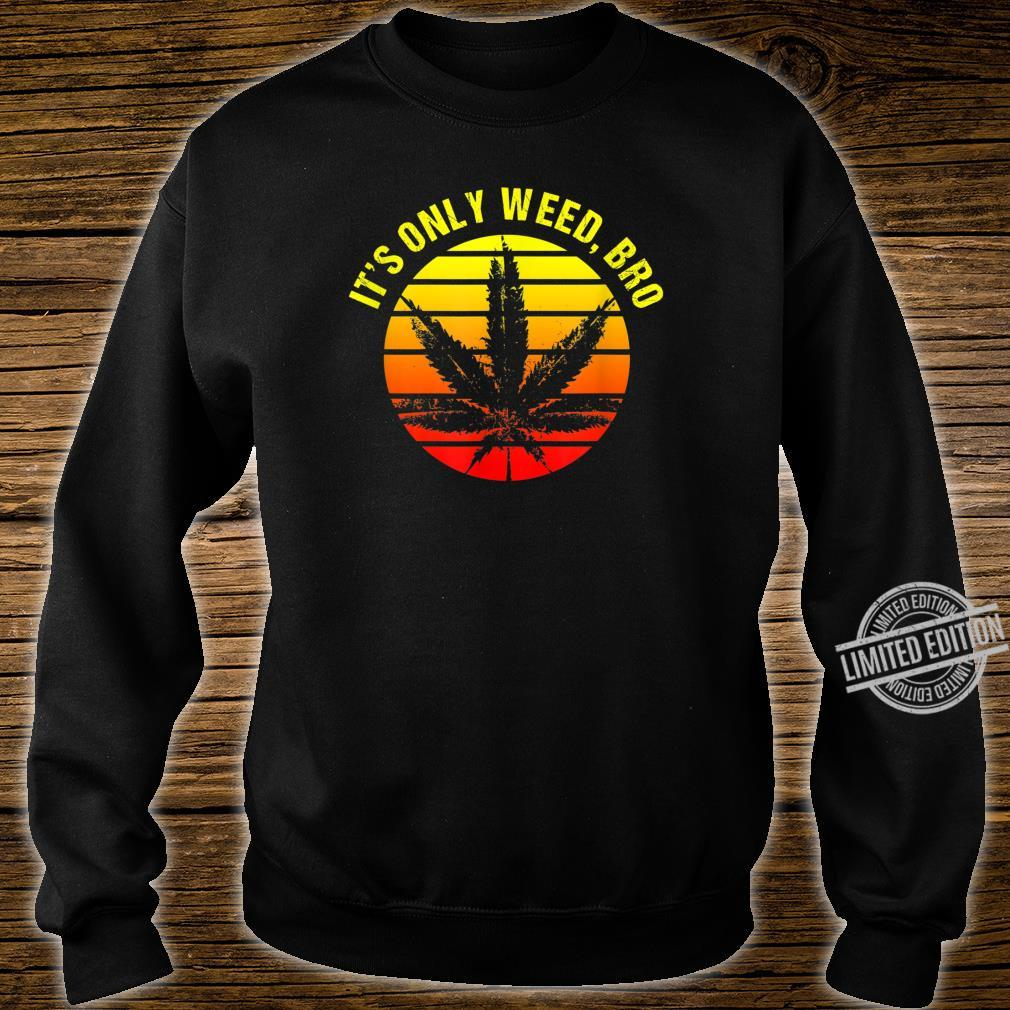 It's Only Weed Bro Retro Sunset Shirt sweater