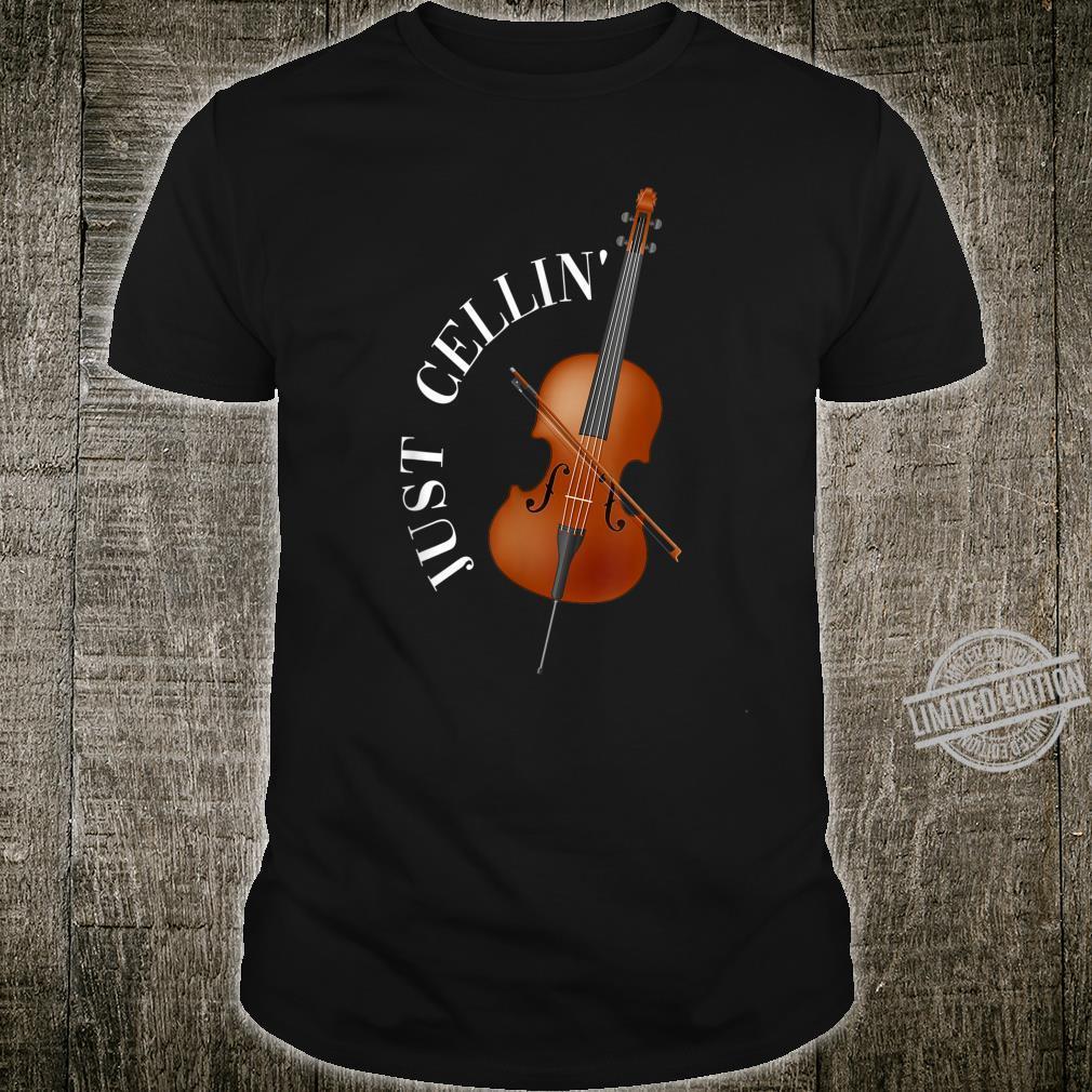 Just Cellin Cello Shirt
