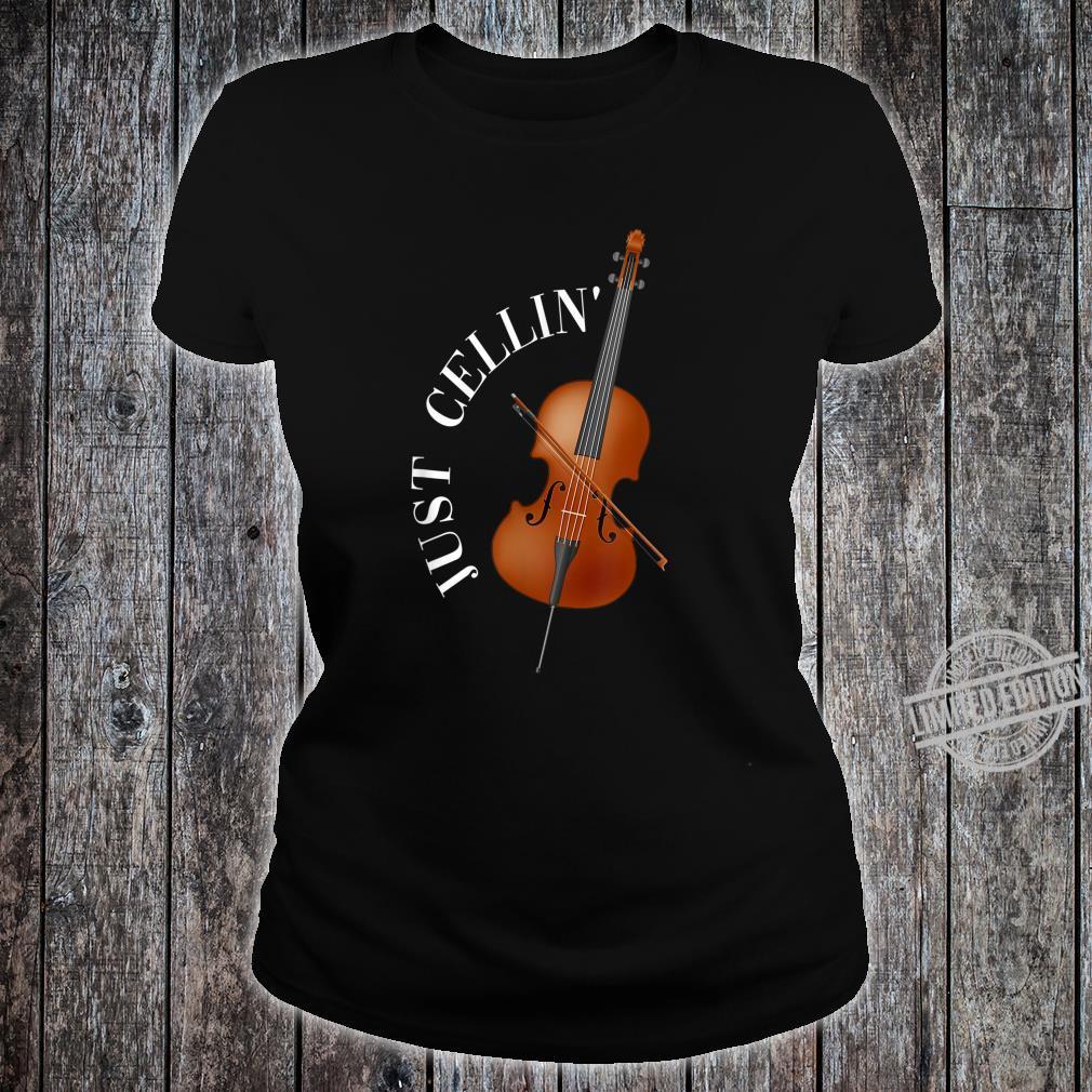 Just Cellin Cello Shirt ladies tee