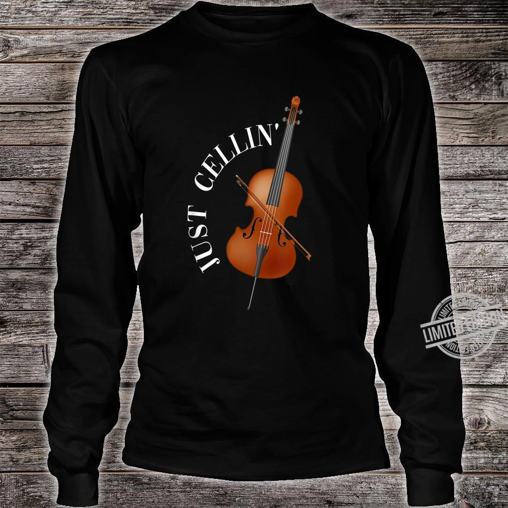 Just Cellin Cello Shirt long sleeved