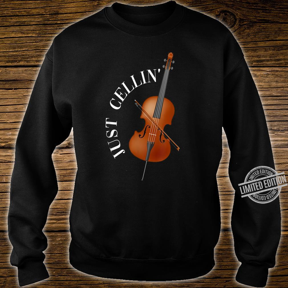 Just Cellin Cello Shirt sweater