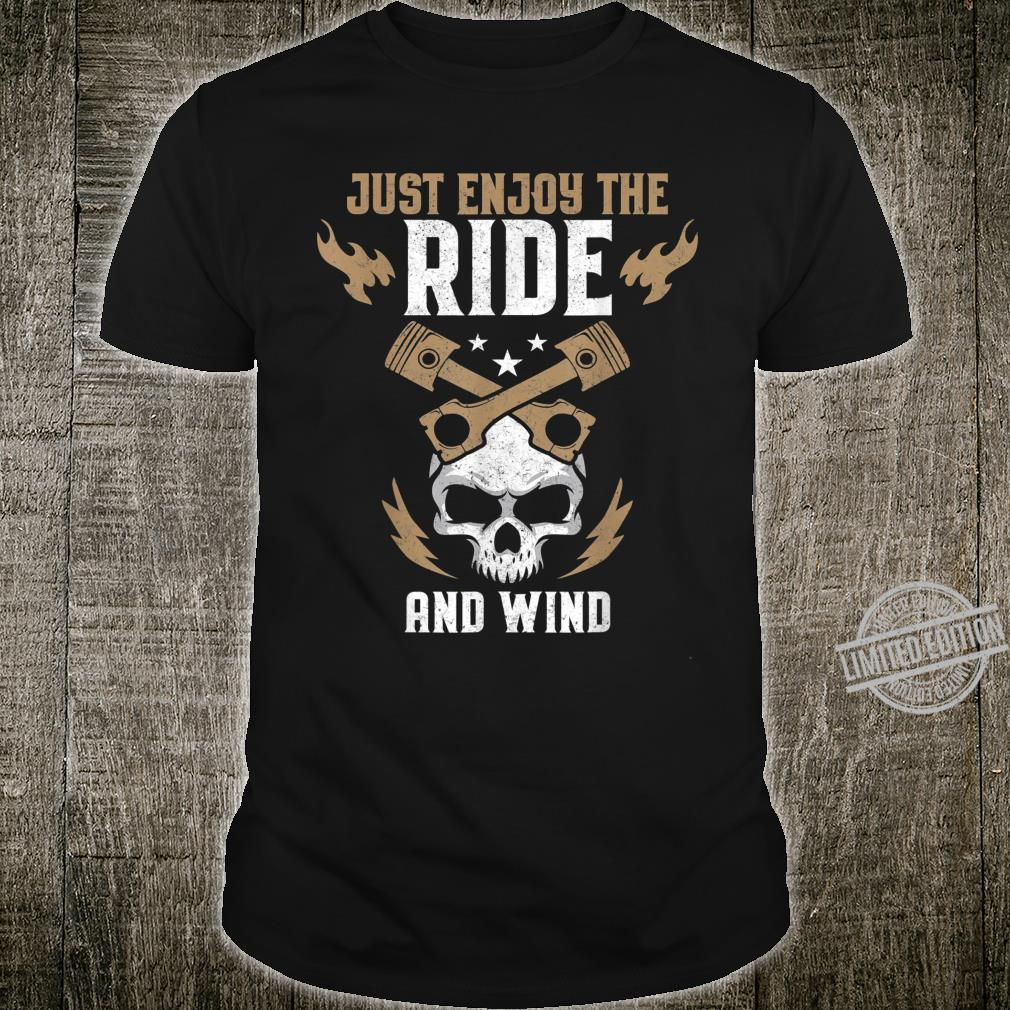 Just Enjoy The Ride And Wind Shirt