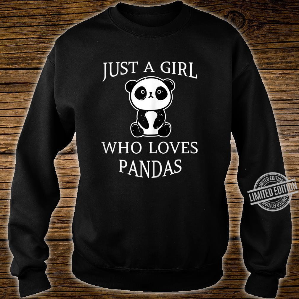 Just a girl who loves pandas Shirt sweater