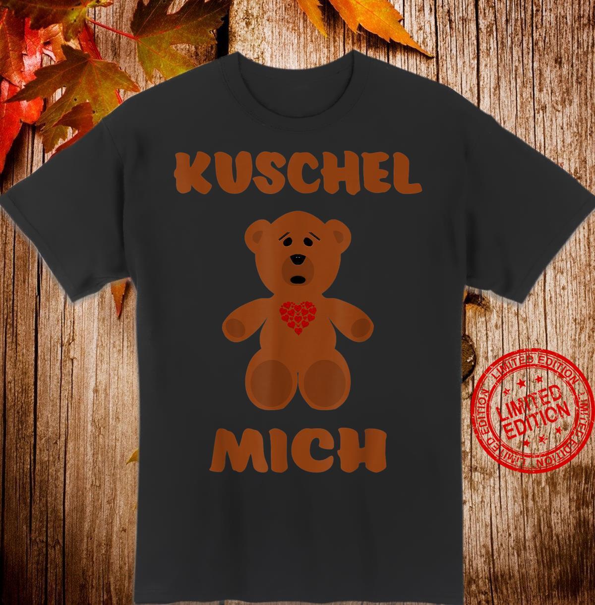 Kuschel Mich Süßer Spruch Teddybär Stofftier Bären Geschenk Shirt