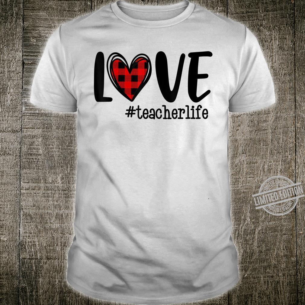 LOVE Red Plaid Heart Teacher Life Happy Valentine's Day Shirt