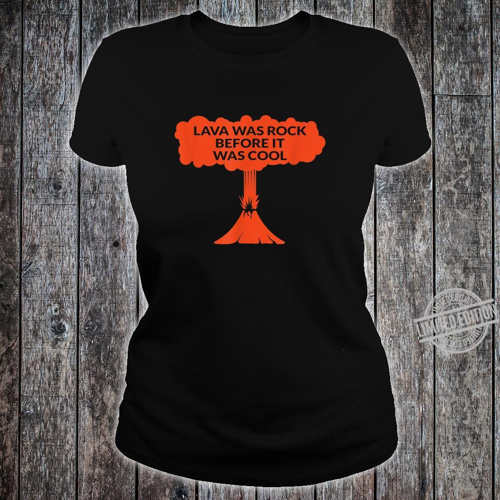 Lava Was Rock Before It Was Cool Lava Volcano Shirt ladies tee