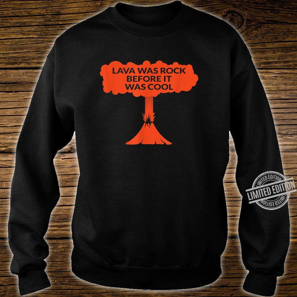 Lava Was Rock Before It Was Cool Lava Volcano Shirt sweater