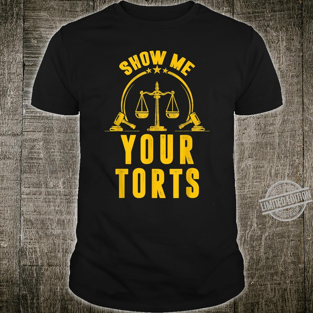 Lawyer Fathers Day Vintage Attorney Show Me Your Torts Shirt