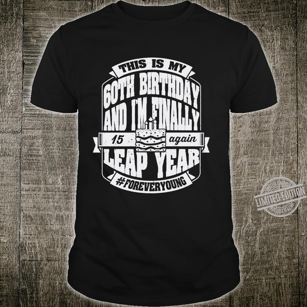 Leap Year February 29th 2020 Birthday foreveryoung Shirt
