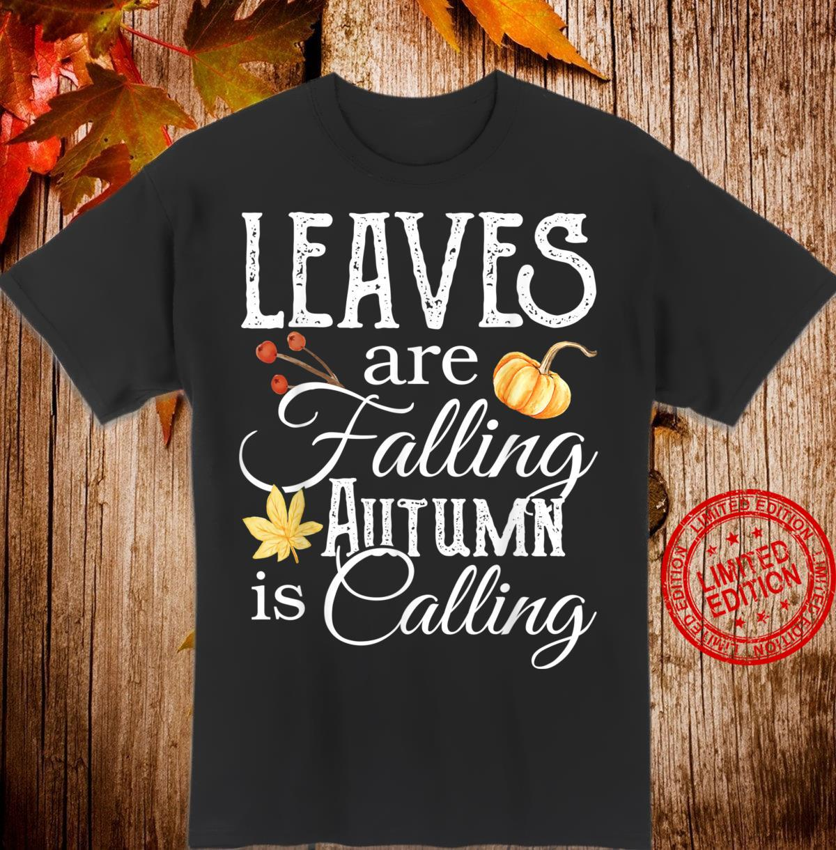 Leaves are Falling Autumn is Calling Shirt,Hello Pumpkin Shirt