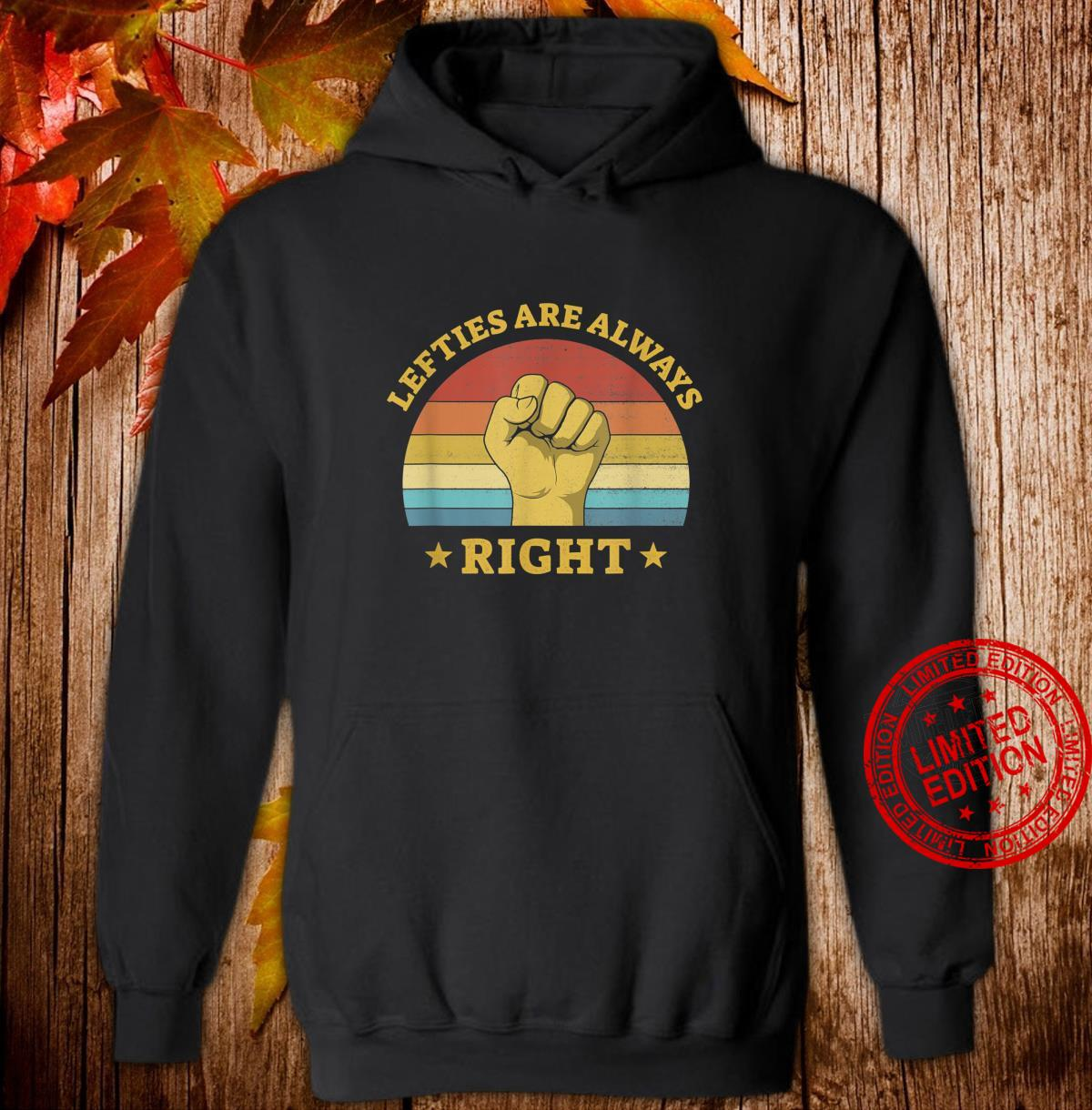 Lefties Are Always Right Left Handed Saying Lefty Shirt hoodie