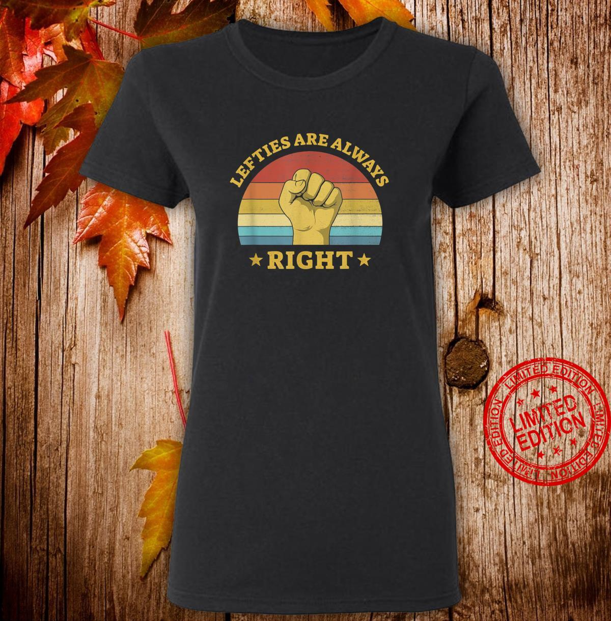 Lefties Are Always Right Left Handed Saying Lefty Shirt ladies tee