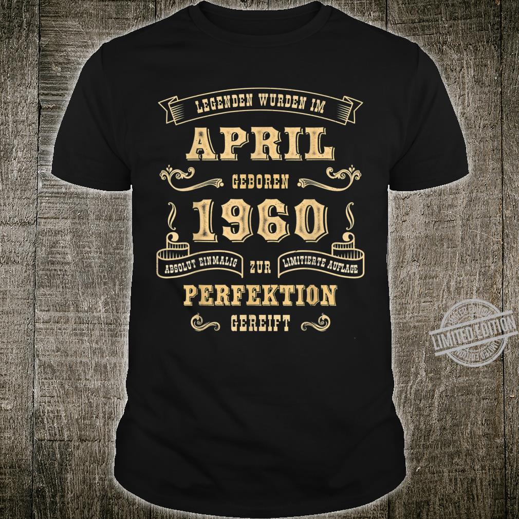 Legenden Geboren 1960 April 60. Geburtstag Geschenk Shirt