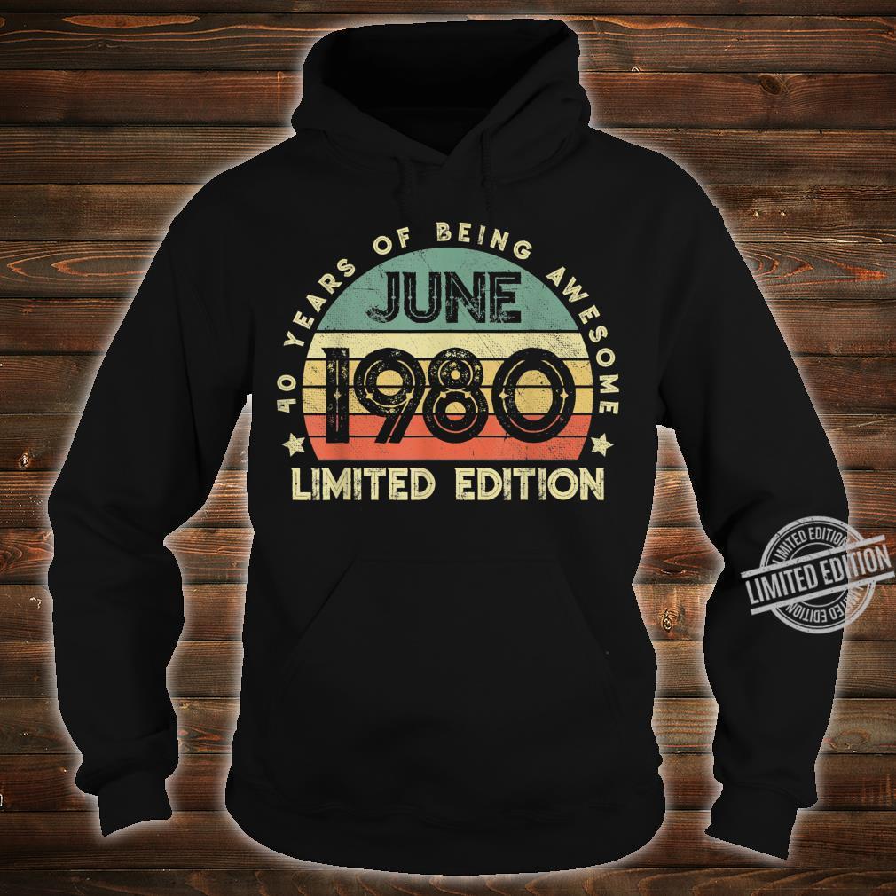 Legendär seit Juni 1980 40.Geburstag Limitierte Auflage Shirt hoodie
