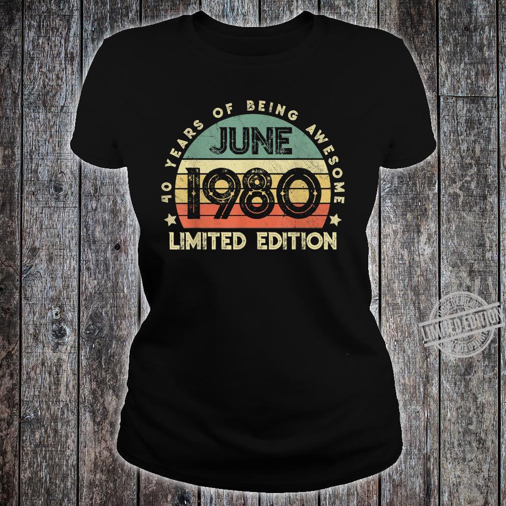Legendär seit Juni 1980 40.Geburstag Limitierte Auflage Shirt ladies tee