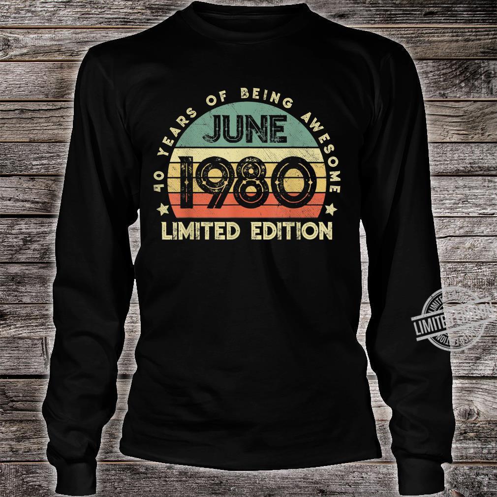 Legendär seit Juni 1980 40.Geburstag Limitierte Auflage Shirt long sleeved