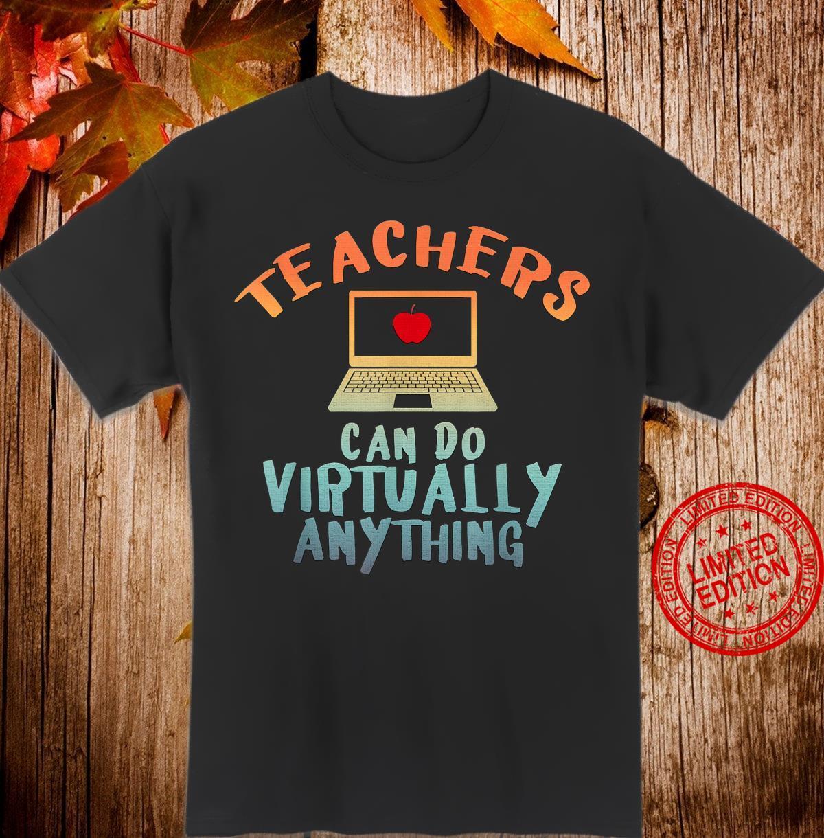Lehrer können praktisch alles tun Shirt