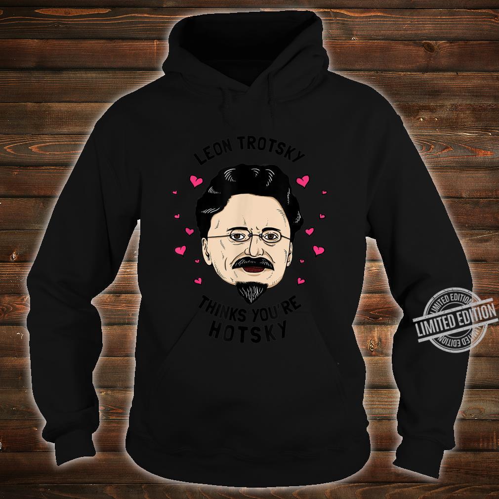 Leon Trotzki denkt, du bist hotsky Lustige Valentines Shirt hoodie