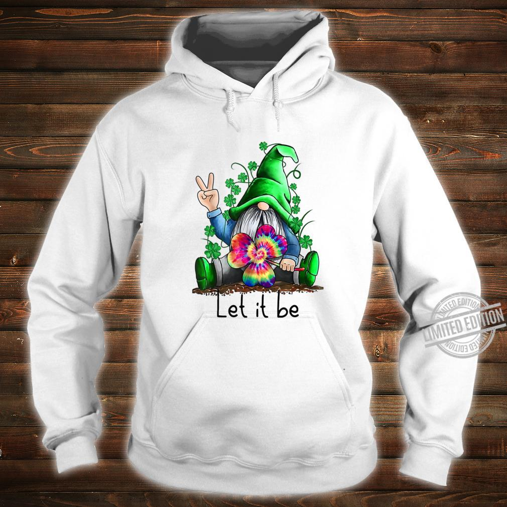 Let It Be Hippie Gnome Happy St Patrick's Day Shirt hoodie