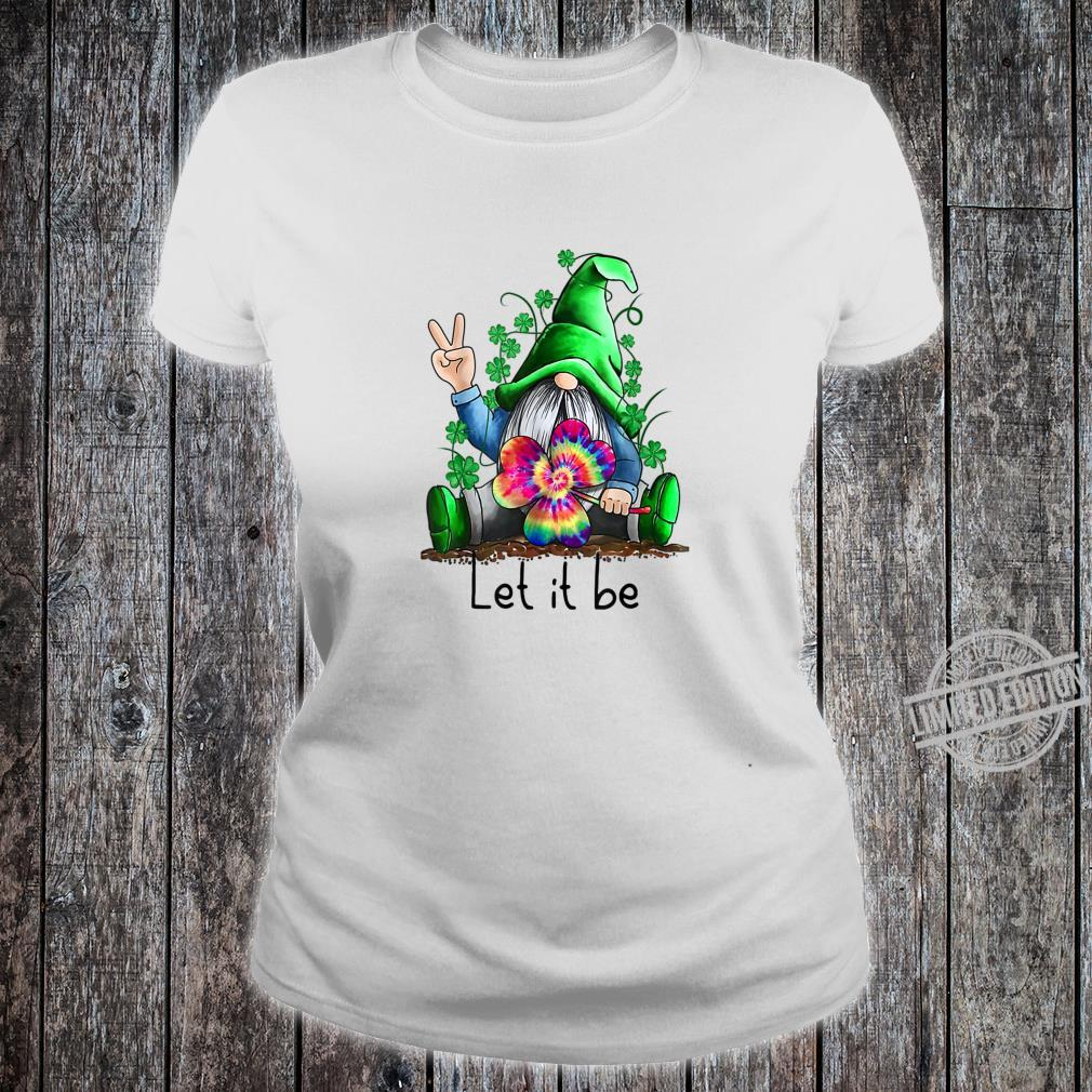 Let It Be Hippie Gnome Happy St Patrick's Day Shirt ladies tee