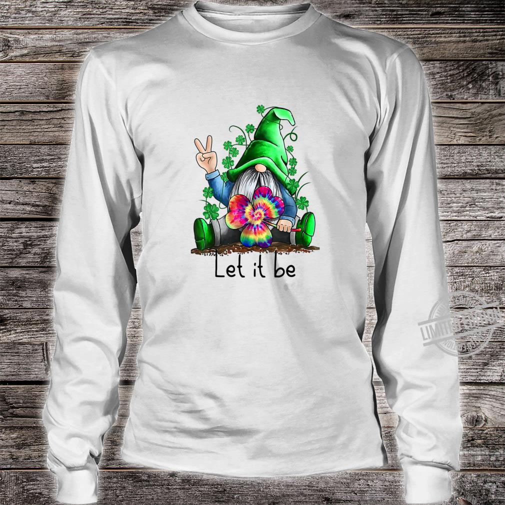 Let It Be Hippie Gnome Happy St Patrick's Day Shirt long sleeved