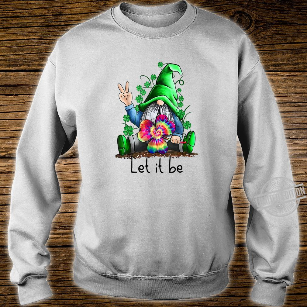 Let It Be Hippie Gnome Happy St Patrick's Day Shirt sweater