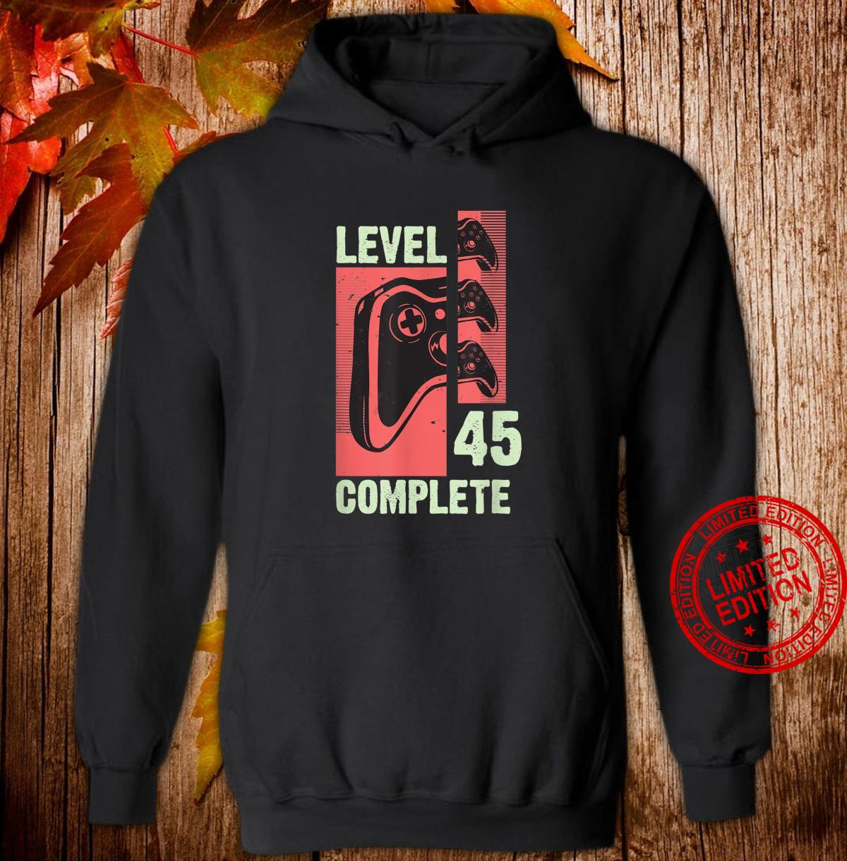 Level 45 Complete Gamer 45 Years Old Gaming Video Game Shirt hoodie