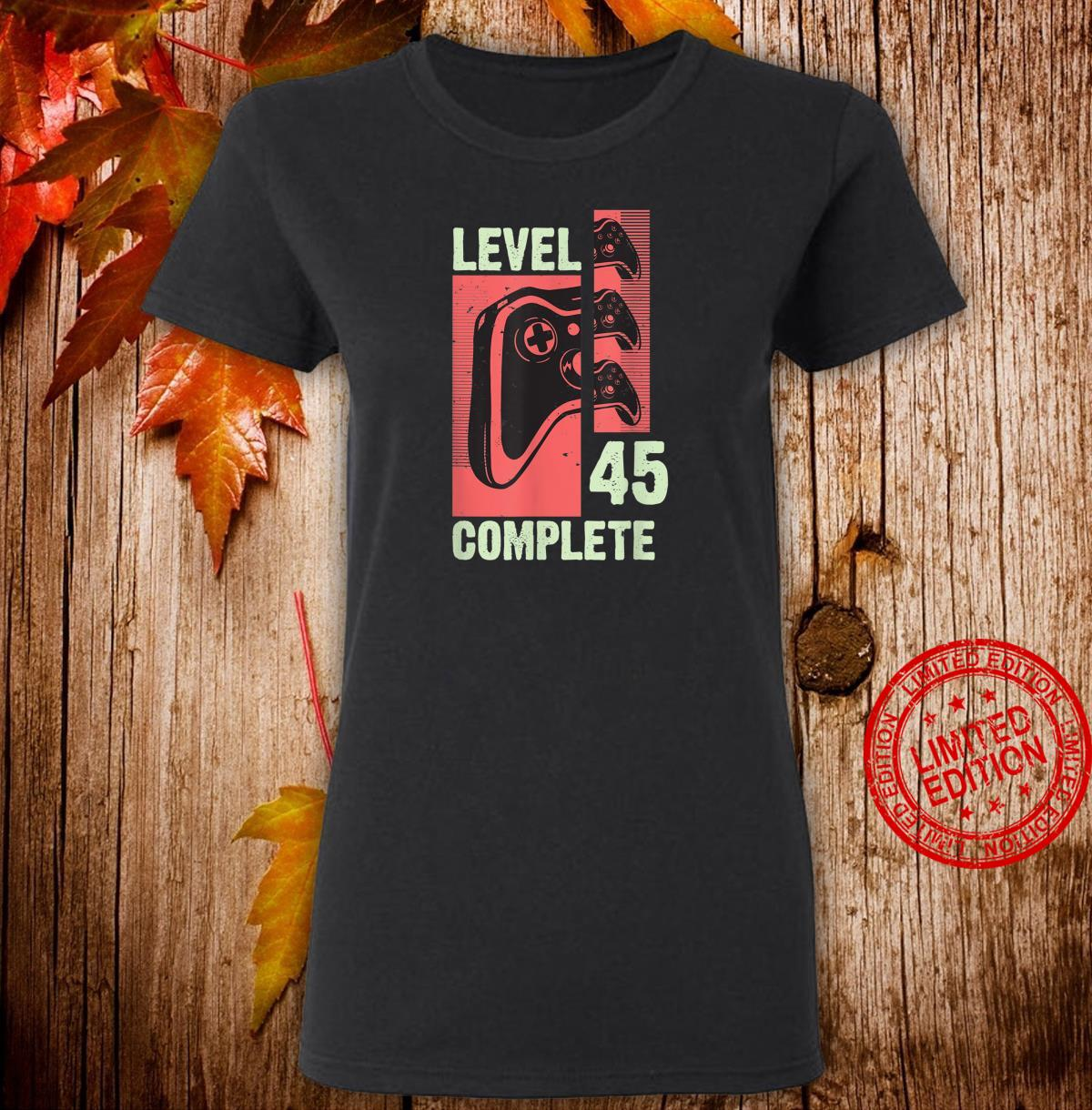 Level 45 Complete Gamer 45 Years Old Gaming Video Game Shirt ladies tee