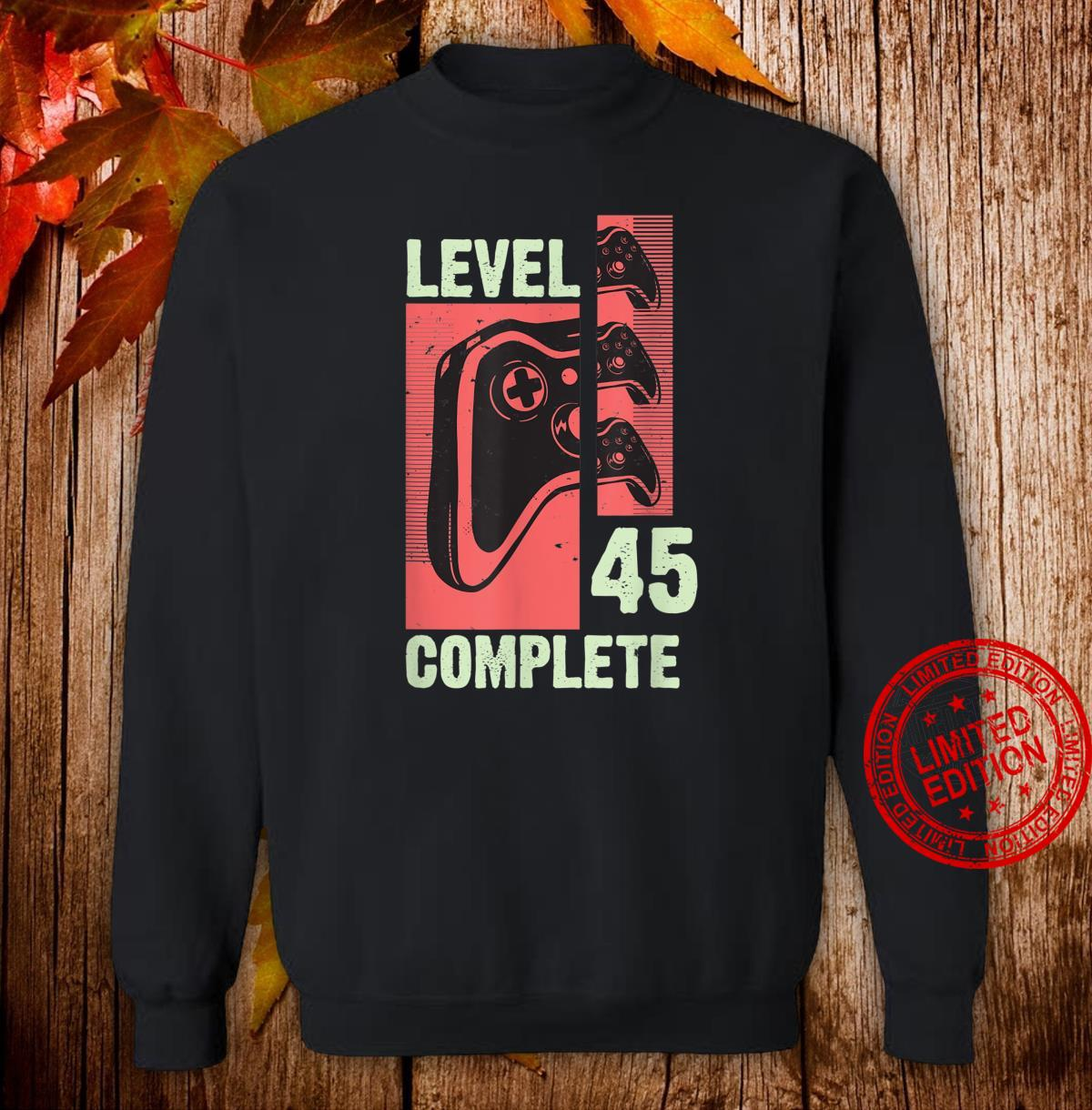 Level 45 Complete Gamer 45 Years Old Gaming Video Game Shirt sweater