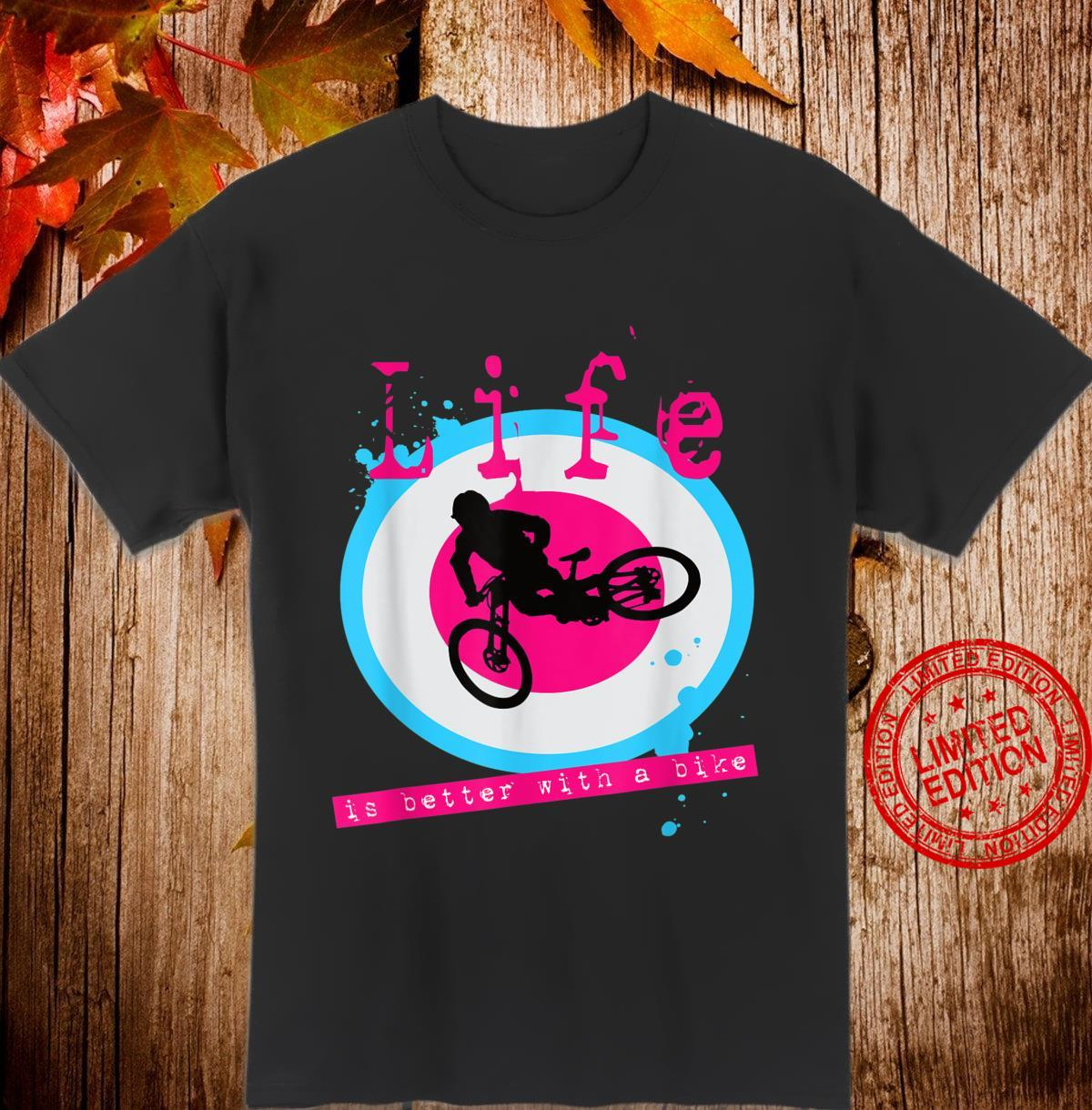 Life is better with a bike Shirt