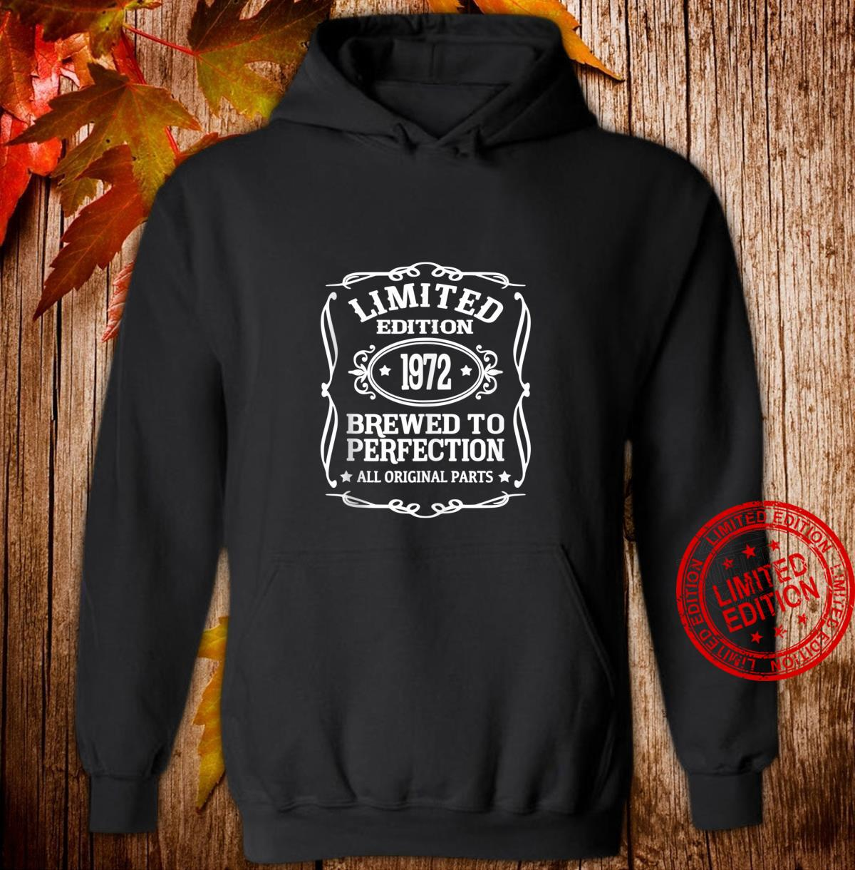 Limited Edition 1972 Brewed To Perfection Shirt hoodie