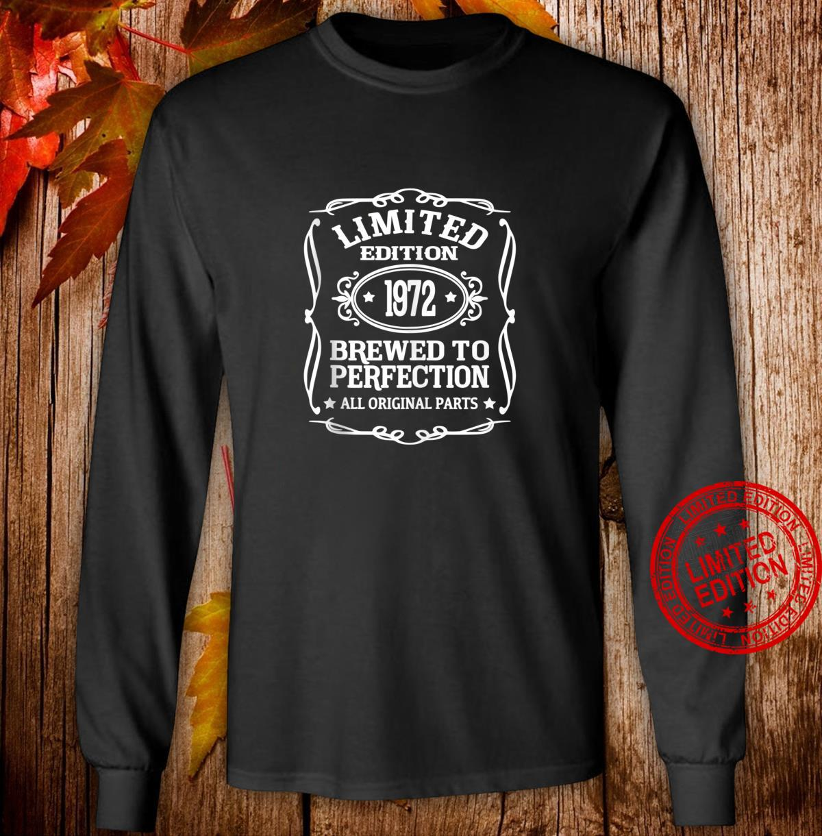 Limited Edition 1972 Brewed To Perfection Shirt long sleeved