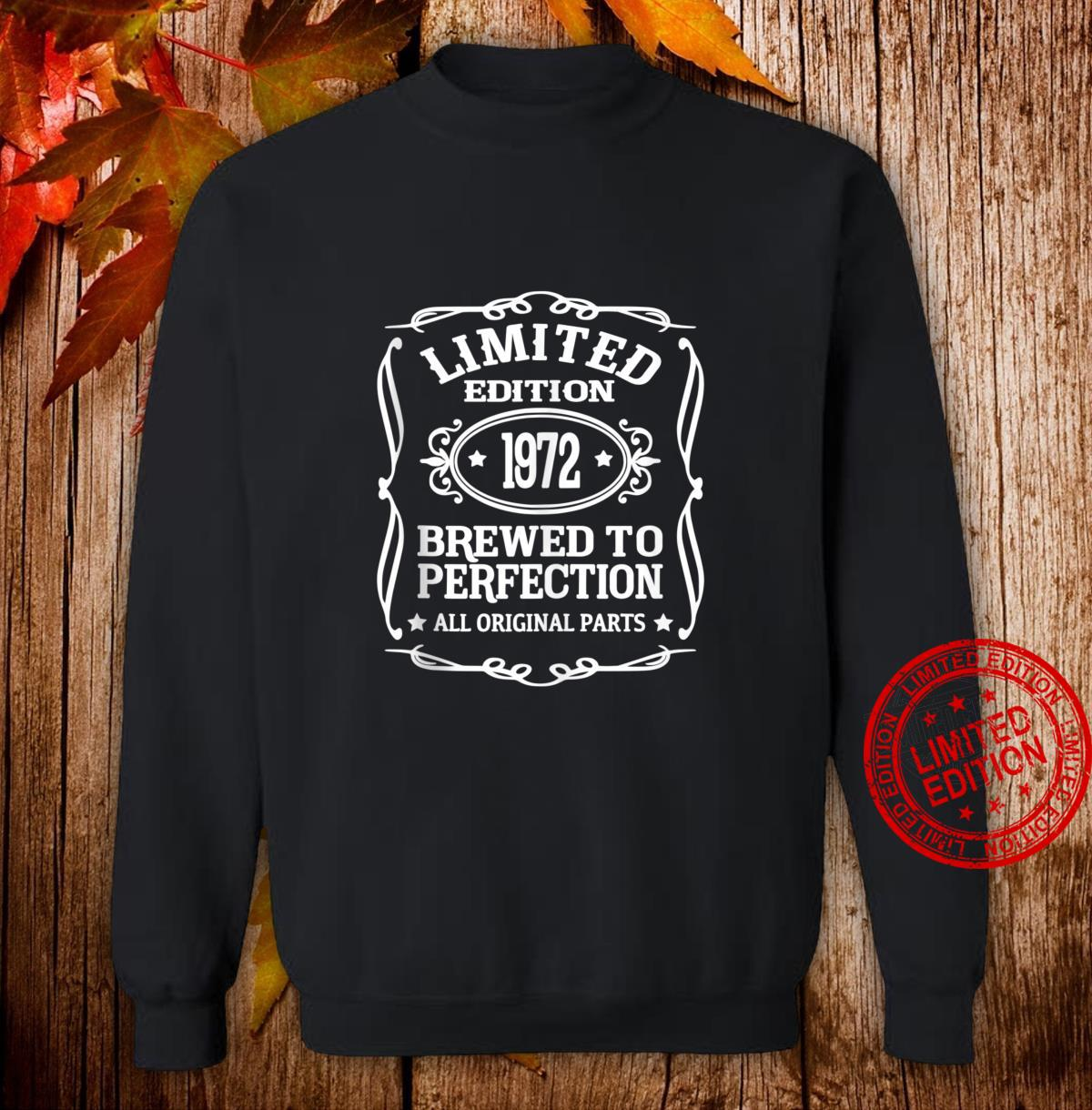 Limited Edition 1972 Brewed To Perfection Shirt sweater