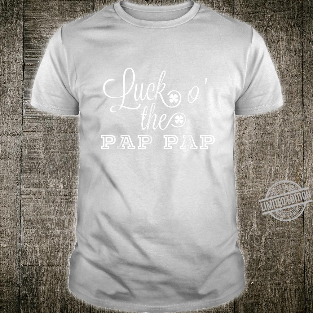 Luck O' The Pap Pap Irish St. Patrick's Day Grandpa Shirt