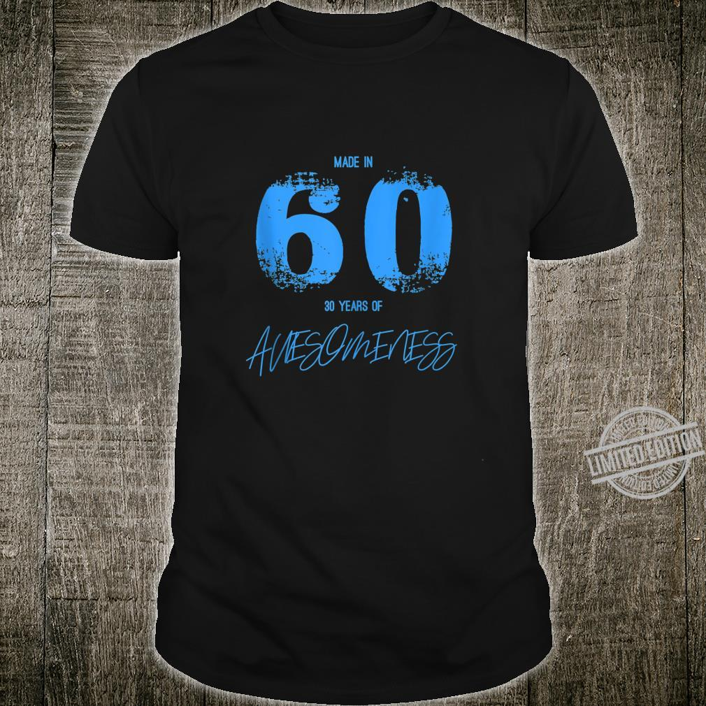 Made in 60 60th Birthday 60 Years Awesomeness Shirt