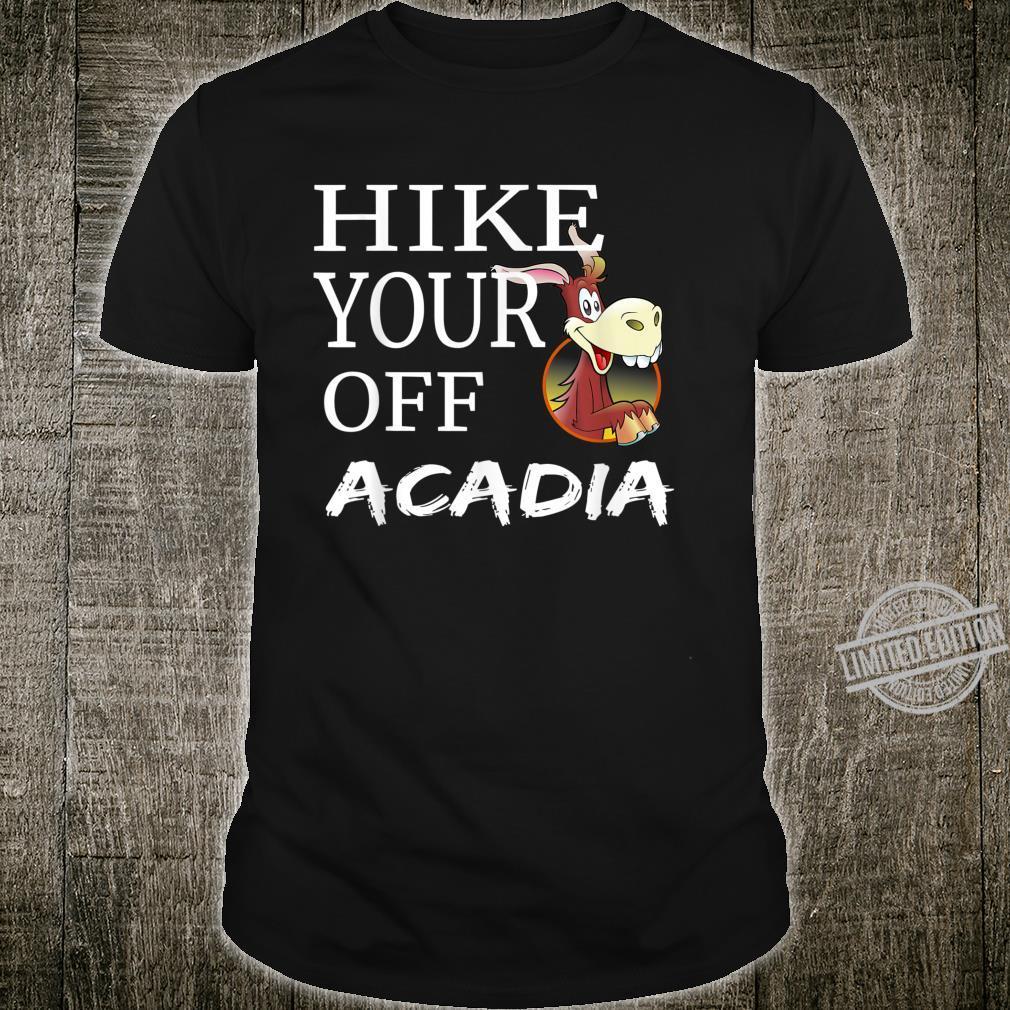 Maine Hiking Shirt Hike your Ass Off Acadia National Park Shirt