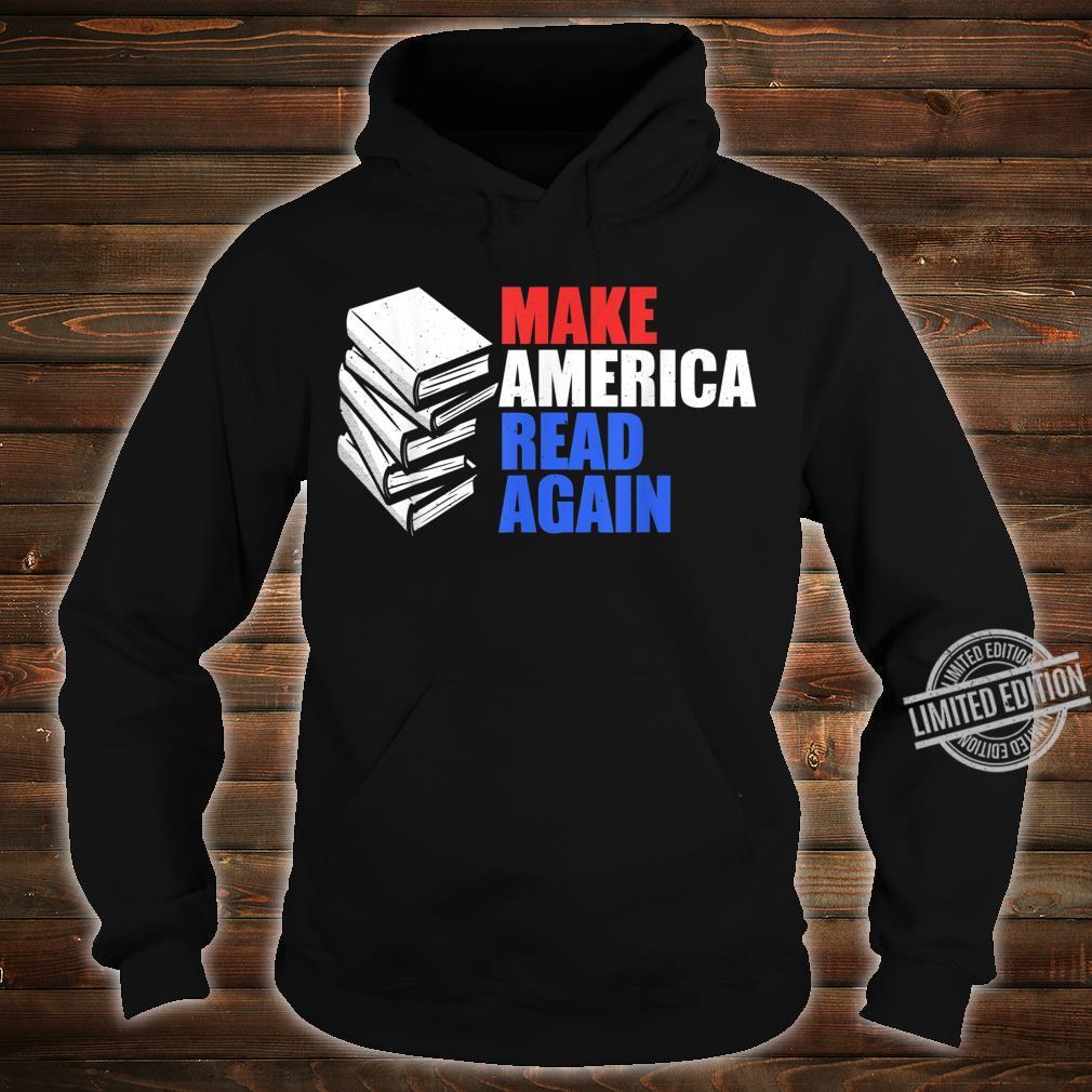 Make America Read Again Shirt Reading Shirt hoodie