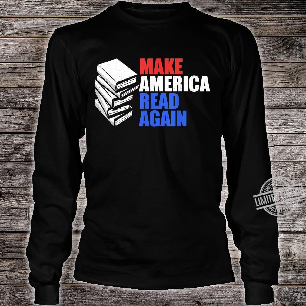 Make America Read Again Shirt Reading Shirt long sleeved